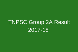 tnpsc group 2a result 2018 cut off marks expected publishing date download merit list ccse combined civil service exam group II a