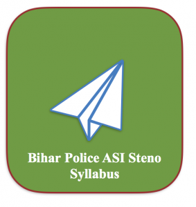 bihar police asi steno syllabus 2020 download exam pattern bpssc police assistant sub inspector stenograpger written test mains prelims syllabus