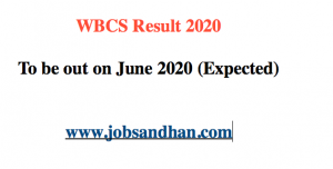 wbcs result 2020 expected date