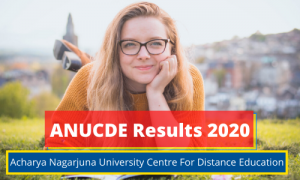 ANUCDE Exam Result 2020 UG PG 1st 2nd 3rd 4th 5th 6th 7th 8th Sem Results ANUCDE Exam Results 2020 www.anucde.info Acharya Nagarjuna University Centre For Distance Education Semester wise Exam Results 2020