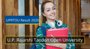 UPRTOU 1st 2nd 3rd 4th 5th 6th Semester Wise Result 2019-2020 Download @www.uprtsou.ac.in Uttar Pradesh Rajarshi Tandon Open University Examination Results 2020