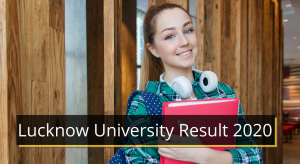 Lucknow University Result 2020 1st 2nd 3rd 4th 5th 6th 7th 8th Sem Results www.lkouniv.ac.in Lucknow University Exam Result 2020 University of Lucknow Examination Results 2020