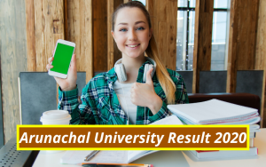 Arunachal University Result 2020 1st 2nd 3rd 4th 5th 6th 7th 8th Sem Results www.arunachaluniversity.ac.in Arunachal University Examination Results 2019-2020