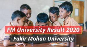 FM University Result 2020 Fakir Mohan University Semester Exam Result fmuniversity.ac.in Fakir Mohan University Results 2020 1st 2nd 3rd 4th 5th 6th Semester UG PG Exam
