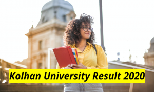 Kolhan University Result 2020 BA BSC Part 1 2 3 Score Check Online www.kolhanuniversity.ac.in University of Kolhan Most Important Examination Results 2019-2020