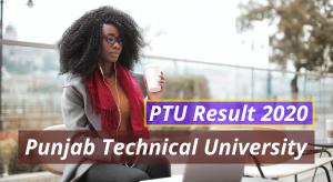 PTU Result 2020 Punjab Technical University Semester 1st 2nd 3rd 4th 5th 6th Result www.ptu.ac.in Punjab Technical University Examination Results 2019-2020