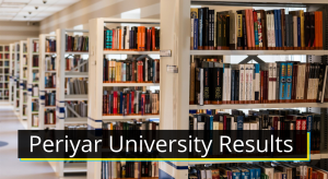 Periyar University Results 2020 Semester 1st 2nd 3rd 4th 5th 6th www.periyaruniversity.ac.in Periyar University BA BSc BCom Exam Results 2019 - 2020 Download