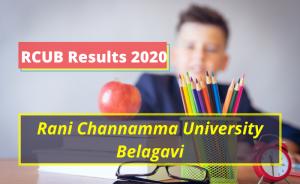 RCUB Results 2020 Semester 1st 2nd 3rd 4th 5th 6th BA BSc BCom www.rcub.ac.in Rani Channamma University Belagavi Exam Results 2019-2020