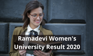 Ramadevi Women's University Result 2020 Semester www.rdwuniversity.nic.in RDW University RDW University Result 2020 BA BSc BCom Semester Exam Results 2019-2020 Download
