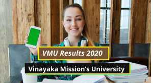 VMU Results 2020 Vinayaka Missions University Salem vinayakamission.edu.in Vinayaka Mission's University Exam Result 2019-2020