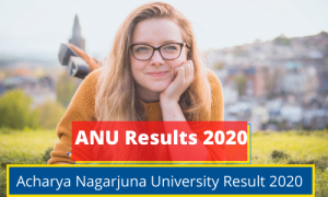 ANU Exam Result 2019 1st 2nd 3rd 4th 5th 6th semester Results nagarjunauniversity.ac.in Acharya Nagarjuna University Exam Results ANU Results 2020