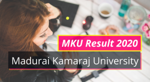 MKU Result 2020 BA MA Semester Results mkuniversity.ac.in Madurai Kamaraj University 1st 2nd 3rd 4th 5th 6th Semester Result 2019-2020 Download
