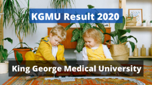 KGMU Result 2020 Nursing BSc MSc MBBS Semester Exam Results www.kgmu.org King George Medical University,Lucknow Recent Declared Examination Results 2019 - 2020 Download