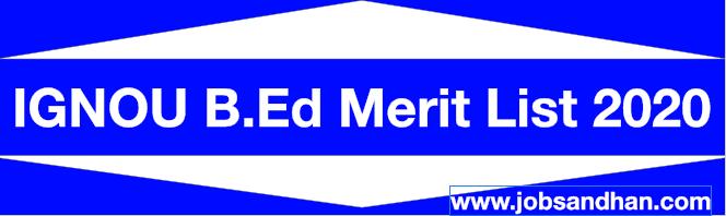 IGNOU B.Ed Merit List 2020 Download IGNOU B.Ed Result & Expected Cut off marks