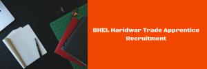 bhel haridwar apprentice recruitment 2018 application form online vacancy trade apprentice iti fitter welder machinist mechanic