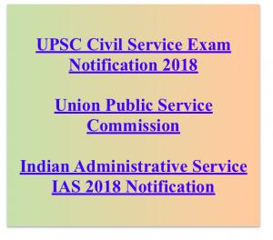 upsc ias notification 2018 civil service exam recruitment indian administrative service english hindi