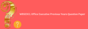 wbsedcl office executive previous years question paper download solved old papers office executive model questions answers with answer key model set
