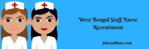 wb staff nurse recruitment 2018 west bengal staff nurse vacancy special recruitment drive
