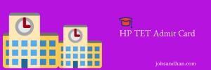 hp tet admit card 2019 download exam date himachal pradesh teacher eligibility test exam date