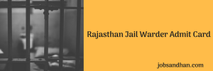 rajasthan jail warder admit card 2018 download raj prisons hall ticket raj jail prahari admit card 2018