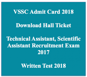 VSSC Admit Card 2019 Technical Assistant Exam Date Hall Ticket
