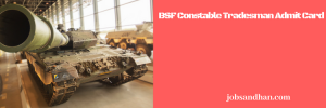 bsf constable tradesman admit card 2019 download border security force tradesman physical test pet pst admit card exam date written test call letter