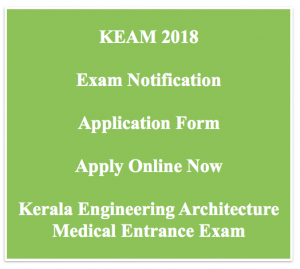 keam 2018 exam notification application form kerala engineering architecture medical apply online