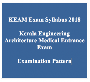 keam syllabus 2018 kerala entrance examination engineering medical architecture mathematics physics chemistry download pdf exam pattern