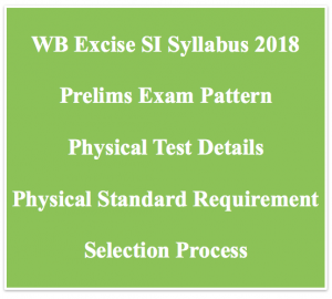 wb excise si syllabus 2018 download written test prelims exam pattern physical test measurement standard details download pdf selection process