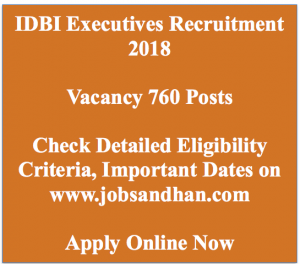 IDBI Bank Executive post recruitment 2018 notification advertisement application form vacancy eligibility criteria