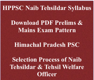 hppsc naib tehsildar exam syllabus 2018 prelims mains exam pattern download pdf selection process hppsc.hp.gov.in himachal pradesh hp psc