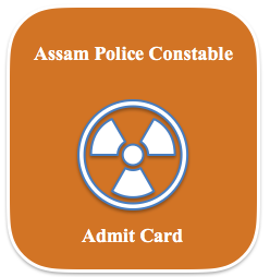 assam police constable admit card 2018 download hall ticket exam date physical test pst pet call letter