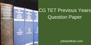 CG TET Previous Years Question Paper Download Solved PDF
