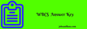 wbcs answer key 2019 download held on 9th february 2019 preliminary exam west bengal civil service