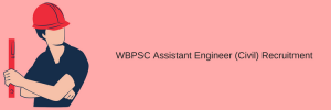 wbpsc ae recruitment 2020 assistant engineer posts vacancy civil mechanical electrical application form notification wbpsc.gov.in apply online