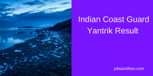 indian coast guard yantrik result 2019 batch 01/2019 02/2019 exam result merit list download pdf indiancoastguard icg
